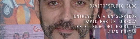 Entrevista a David Martín Surroca en el blog de Juan Dresán