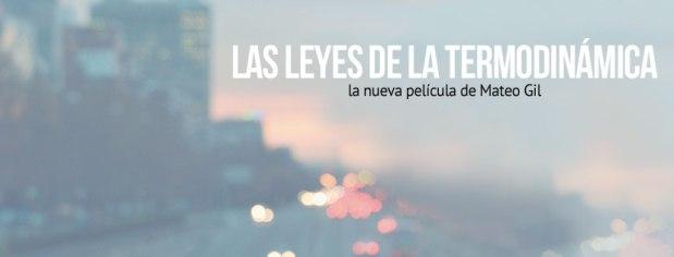 """Mi participación en el largometraje """"Las leyes de la Termodinámica"""" de MateoGil"""